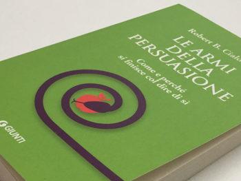 Le Armi della Persuasione, di Robert Cialdini – Recensione completa