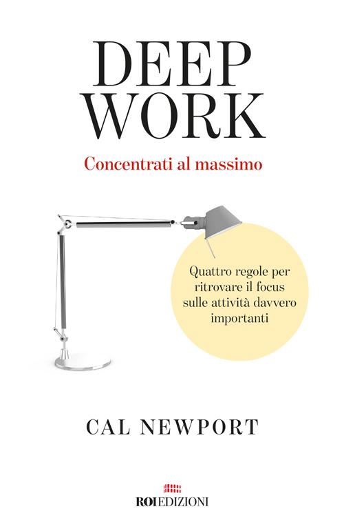 Libri sulla produttività - Deep Work